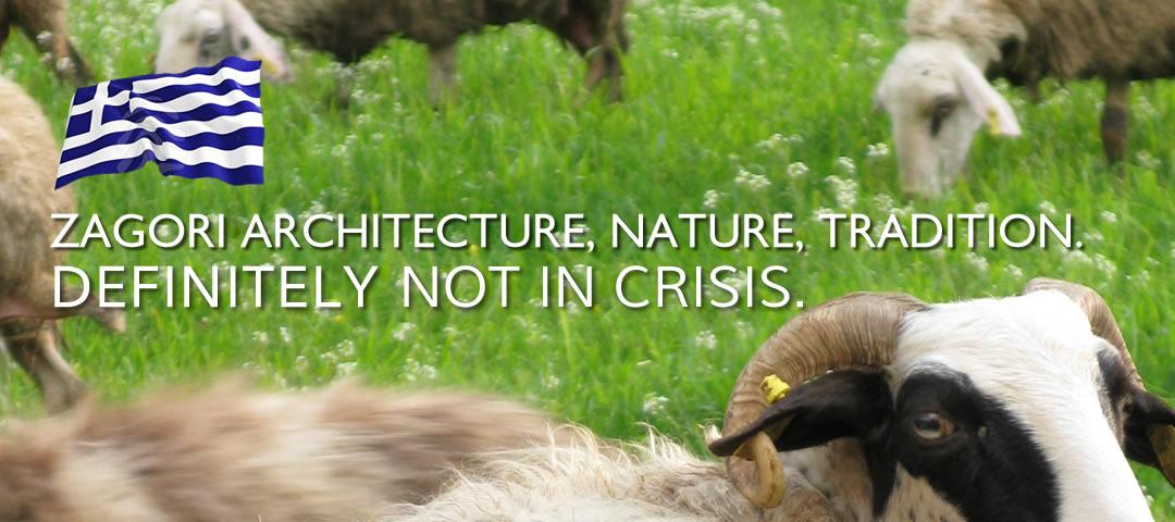 ARCHITECTURE, TRADITION, FAUNA, FLORA, VIKOS GORGE, AOOS RIVER, ASTRAKA PEAK, PINDOS, FOOD, WINE, TREKKING, RAFTING... NOT IN CRISIS